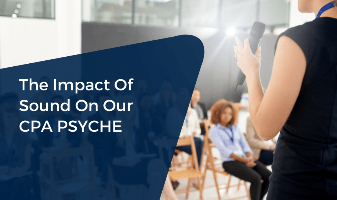 Impact Of Sound On Our CPA Psyche CPE Webinar