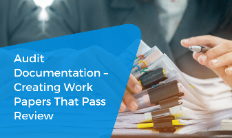 Audit Documentation – Creating Work Papers That Pass Review