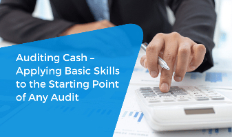 Auditing Cash – Applying Basic Skills To The Starting Point Of Any Audit