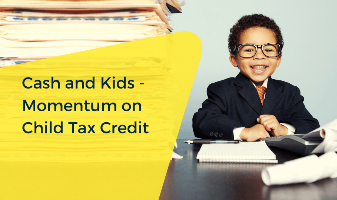 Cash And Kids: Momentum On Child Tax Credit