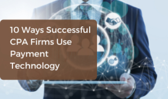 10 Ways Successful CPA Firms Use Payment Technology