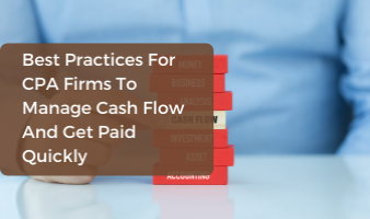 Best Practices For CPA Firms To Manage Cash Flow And Get Paid Quickly