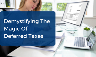 Demystifying The Magic Of Deferred Taxes