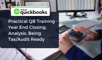 Practical QB Training - Year End Closing, Analysis, Being Tax/Audit Ready