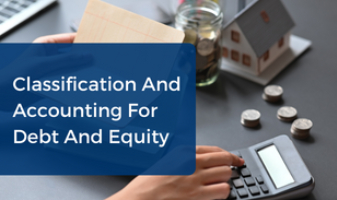 Classification And Accounting For Debt And Equity CPE Webinar