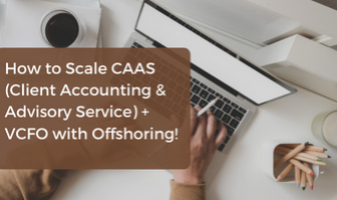 How to Scale CAAS (Client Accounting & Advisory Service) + VCFO with Offshoring!