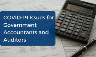 COVID-19 Issues for Government Accountants and Auditors