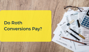 Do Roth Conversions Pay?