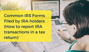 Common IRS Forms Filed by IRA holders